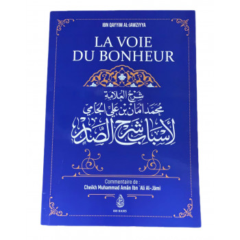La Voie Du Bonheur, D'Ibn Qayyim Al-Jawziyya, Commentaire De Muhammad Amân Ibn 'Ali Al-Jâmi - Edition Ibn Badis