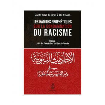 Les Hadiths Prophétiques Sur La Condamnation Du Racisme, De 'Abd As-Salâm Ibn Barjas Âl 'Abd Al-Karim - Edition Ibn Badis