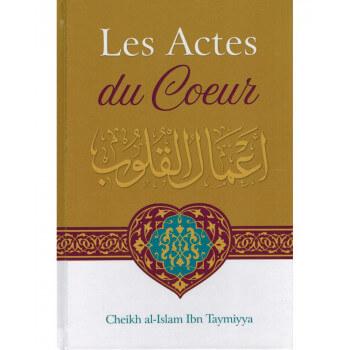 Les Actes Du Cœur - Shaykh Al-Islam Ibn Taymiyya - Edition Ibn Badis