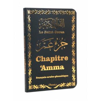 Le Saint Coran - Chapitre Amma (Jouz' 'Ammâ) Français-Arabe-Phonétique - Couverture Noir - Edition Orientica