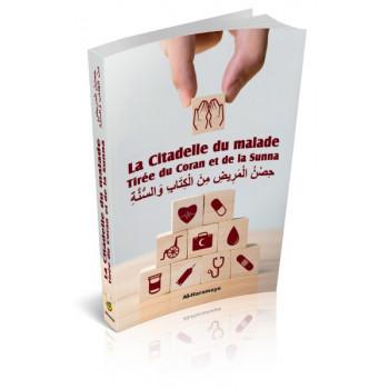 Citadelle Du Malade -Tirée du Coran et de la Sunna - Francais Arabe - Edition Al Haramayn et Orientica