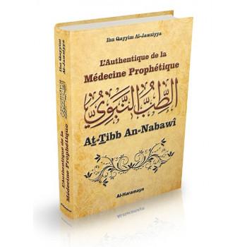 L'Authentique de la Médecine Prophétique (Sahîh At-Tibb An-Nabawî) - Edition Orientica et Al Haramayn