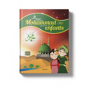 Le Prophète Mohammad Raconté Aux Enfants - Edition Tawhid