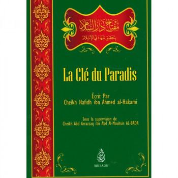 La Clé du Paradis - Cheikh Hafidh Al-Hakami - Ibn Badis