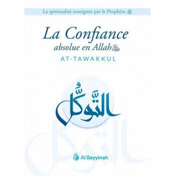 La Confiance Absolue en Allah - AT-TAWAKKUL - Edition Al Bayyinah