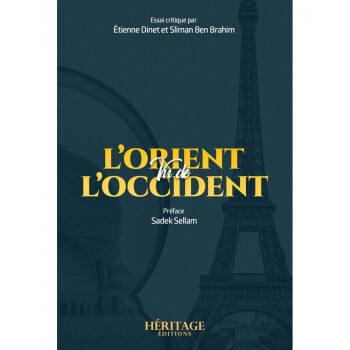 L'Orient vu de l'Occident - Etienne Dinet et Sliman Ben Brahim - Éditions Héritage