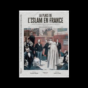 La Place de l'Islam en France - Version Intégrale - Thomas Sibille - Editions Héritage