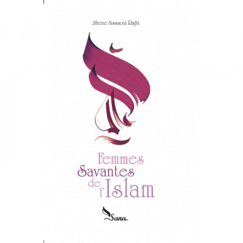 Femmes Savantes de l'Islam, de Jihene Aissaoui Rajhi - Edition Sana