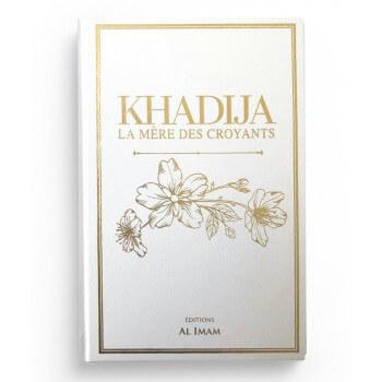 Khadija la Mère des Croyants - Edition Al Imam