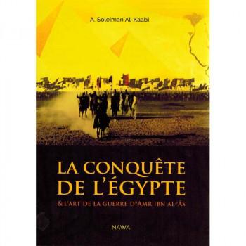 La Conquête de l'Égypte et l'Art de la Guerre d'Amr Ibn Al-'As - Edition Nawa