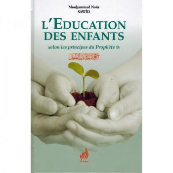 L'Education des Enfants Selon les Principes du Prophète - Mouhammad Noûr Sawîd - Edition Al-Azhar
