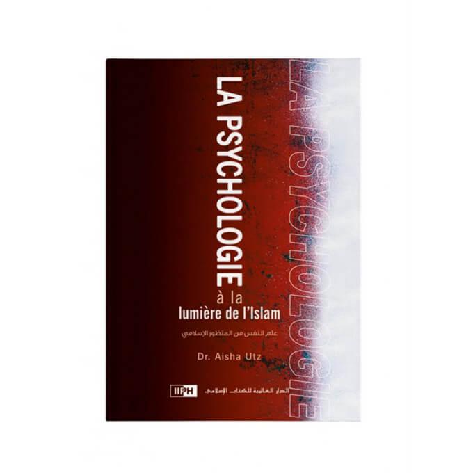 La Psychologie à la Lumière de L'Islam - Edition I.I.P.H.