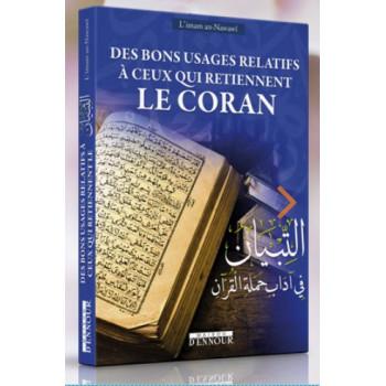 Des Bons Usages Relatifs à Ceux qui Retiennent le Coran - Français Arabe - At-Tibyân fî Âdâb Hamalat al-Qur'ân - Edition Ennour