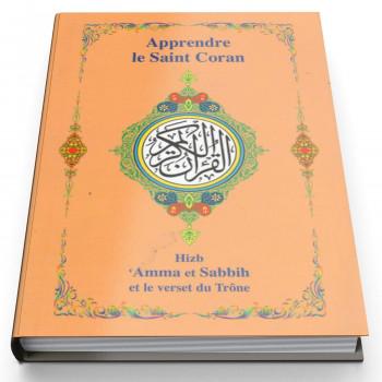 Apprendre le Saint Coran - Hizb Amma et Sabbih et le Verset du Trône - Edition Universelle