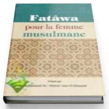 Fatawa pour la femme musulmane - Edition Daroussalam