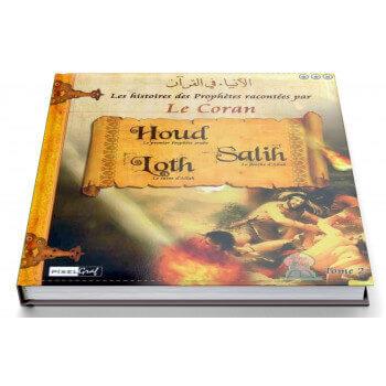 Histoires Des Prophètes Racontées Par Le Coran - Tome 2 Houd Salih Loth - Edition Pixel Graf
