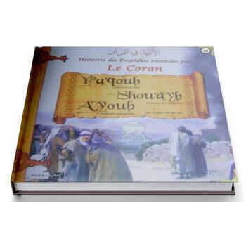 Histoires Des Prophètes Racontées Par Le Coran - Tome 5 : Yacoub Shou'ayb Ayoub - Edition Pixel Graf