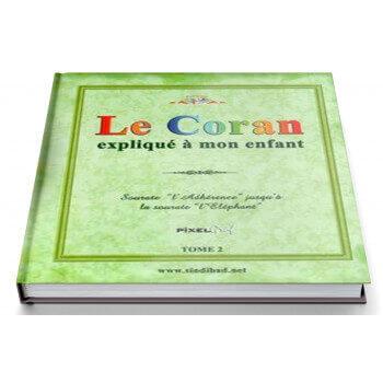 Le Coran Expliqué à Mon Enfant Tome 2 - Sourat Al Fil jusqu'à Al Alaq - Edition Pixel Graf