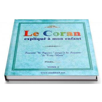 Le Coran Expliqué à Mon Enfant - Tome 3 - Edition Pixel Graf