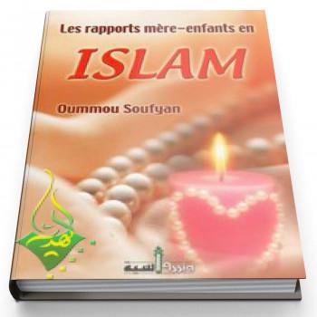 Les rapports mère-enfants en Islam - Edition Assia