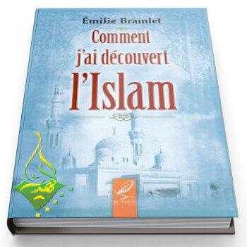 Comment J'ai Découvert l'Islam ? - Edition Al Hadith