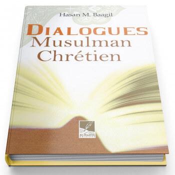 Dialogues Musulman Chrétien - Edition Al Hadith