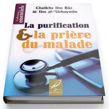 La purification et la prière du malade - Edition Al Hadith
