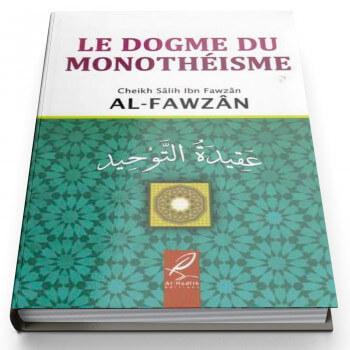 Le Dogme Du Monothéisme - Edition Al Hadith