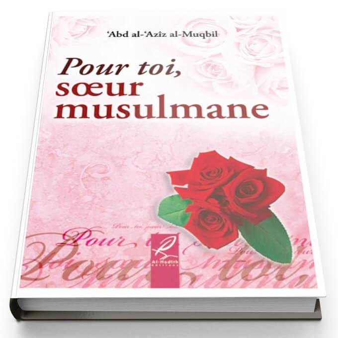 Pour toi, Soeur Musulmane - Edition Al Hadith