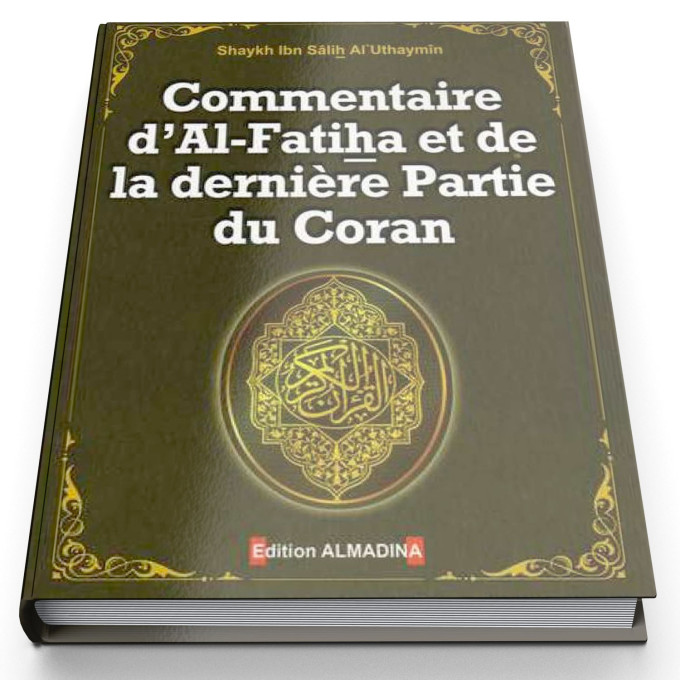 5c52343e471 commentaire -d-al-fatiha-et-de-la-derniere-partie-du-coran-par-shaykh-al-uthaymin-edition-al-madina.jpg