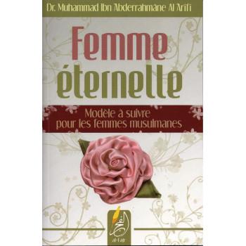 Femme éternelle - Modèle ? suivre pour les femmes musulmanes - Edition Al Fajr