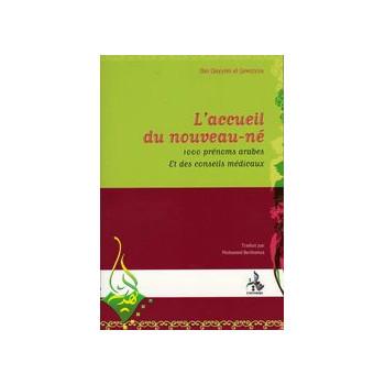 L'Accueil Du Nouveau-né - avec 1000 prénoms arabes et des conseils médicaux - Edition Universelle