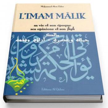 L'imam Mâlik sa vie et son époque, ses opinions et son fiqh - Edition Al Qalam