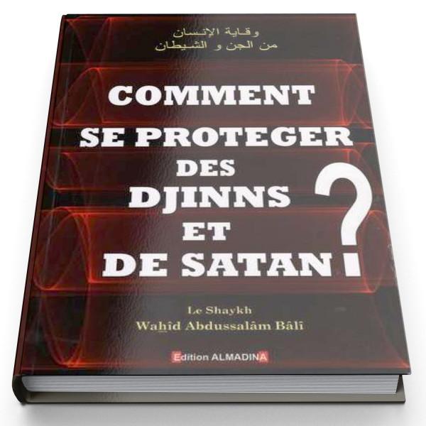 comment se prot ger des djinns et satan edition al madina al hidayah. Black Bedroom Furniture Sets. Home Design Ideas