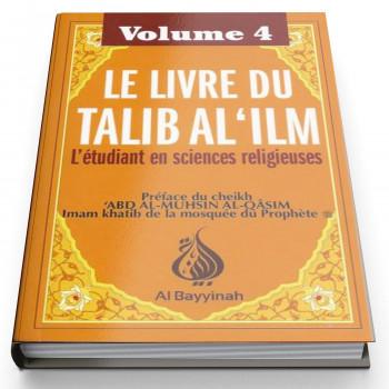 Le Livre du Talib Al'Ilm Vol. 4 - Edition AL Bayyinah