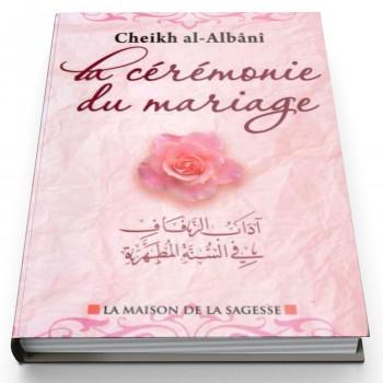 La Cérémonie Du Mariage - Edition La Maison De La Sagesse