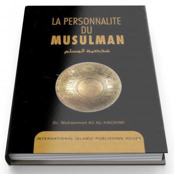 La Personnalité du Musulman - Edition I.I.P.H.
