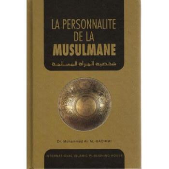 La Personnalité de la Musulmane - Edition I.I.P.H.
