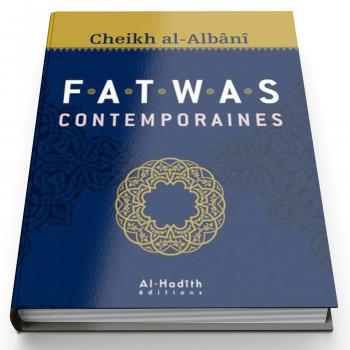 Fatwas Contemporaines Cheikh Al Albani - Edition Al Hadith