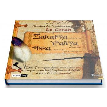 Histoires Des Prophètes Racontées Par Le Coran - Tome 8 Zakarya Yahya Issa - Edition Pixel Graf