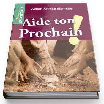 Aide Ton Prochain ! - Edition Al Hadith