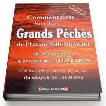 Commentaires sur Les Grands Péchés - Imam Adh-Dhahabi - Shaykh Al Uthaymin - Edition Al Madina