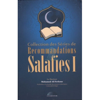 Recommandatin Salfie 1 - Cheikh Ferkous - Edition La Certitude