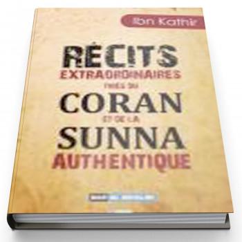 Récits Extraordinaires Tirès du Coran et de la Sunna Authentique - Edition Dar Al Muslim