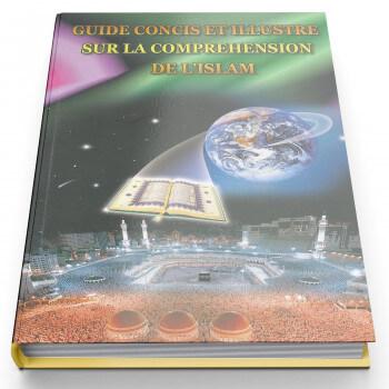 Guide Concis et Illustré sur la Compréhension de l'Islam - Edition Daroussalam