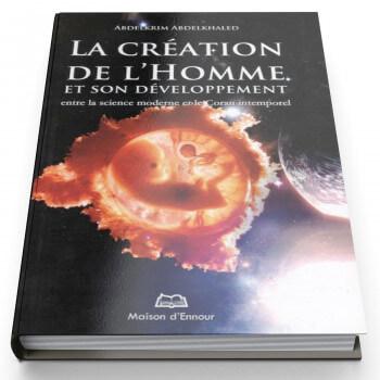 La Création De L'Homme Et Son Développe - Edition Ennour