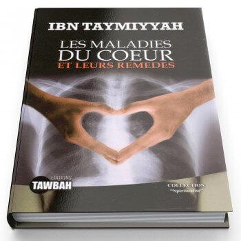 Les Maladies Du Coeur et Leurs Remedes - Edition Tawbah