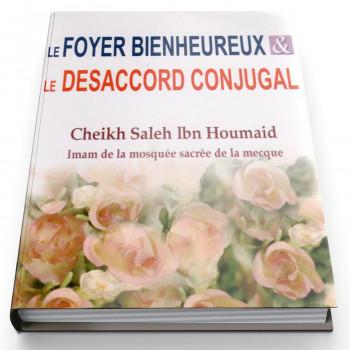 Le Foyer Bienheureux et Le Désaccord Conjugal - Edition Dar Al Muslim