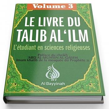 Le Livre du Talib Al 'Ilm Vol. 3 - Edition AL Bayyinah