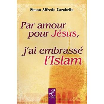 Par Amour Pour Jésus, J'ai Embrassé L'Islam - Edition Al Hadith